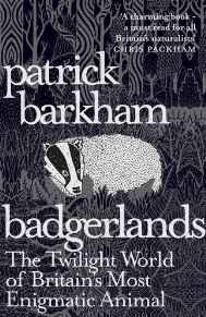 Image for BADGERLANDS: THE TWILIGHT WORLD OF BRITAIN'S MOST ENIGMATIC ANIMAL