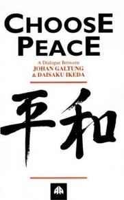 Image for CHOOSE PEACE: A DIALOGUE BETWEEN JOHAN GALTUNG AND DAISAKU IKEDA