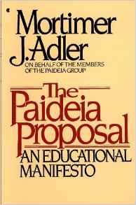 Image for THE PAIDEIA PROPOSAL: AN EDUCATIONAL MANIFESTO