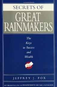 Image for SECRETS OF GREAT RAINMAKERS: THE KEYS TO SUCCESS AND WEALTH