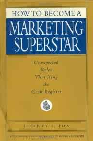 Image for HOW TO BECOME A MARKETING SUPERSTAR: UNEXPECTED RULES THAT RING THE CASH RE GISTER