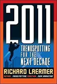 Image for 2011: TRENDSPOTTING FOR THE NEXT DECADE