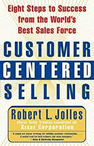 Image for CUSTOMER CENTERED SELLING: EIGHT STEPS TO SUCCESS FROM THE WORLD'S BEST SAL ES FORCE