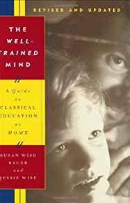 Image for THE WELL-TRAINED MIND: A GUIDE TO CLASSICAL EDUCATION AT HOME (REVISED AND UPDATED EDITION)