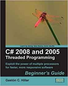 Image for C# 2008 AND 2005 THREADED PROGRAMMING: BEGINNER'S GUIDE