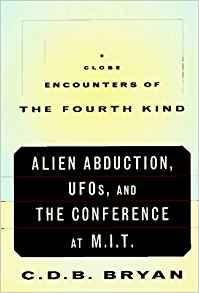 Image for CLOSE ENCOUNTERS OF THE FOURTH KIND: ALIEN ABDUCTION, UFOS, AND THE CONFERE NCE AT M.I.T.