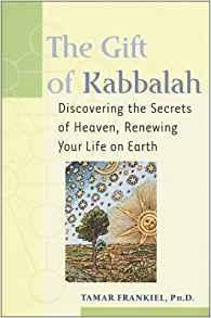 Image for GIFT OF KABBALAH : DISCOVERING THE SECRETS OF HEAVEN, RENEWING YOUR LIFE ON EARTH