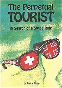 Image for THE PERPETUAL TOURIST, IN SEARCH OF A SWISS ROLE