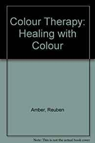 Image for COLOUR THERAPY: HEALING WITH COLOUR