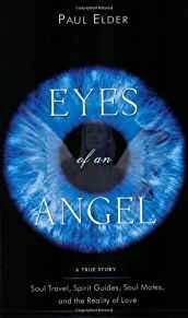 Image for EYES OF AN ANGEL: SOUL TRAVEL, SPIRIT GUIDES, SOUL MATES, AND THE REALITY O F LOVE
