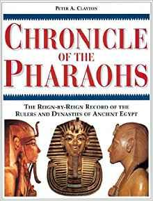 Image for CHRONICLE OF THE PHARAOHS: THE REIGN-BY-REIGN RECORD OF THE RULERS AND DYNA STIES OF ANCIENT EGYPT (CHRONICLES)