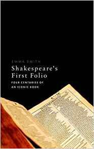 Image for SHAKESPEARE'S FIRST FOLIO: FOUR CENTURIES OF AN ICONIC BOOK