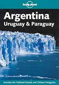 Image for LONELY PLANET ARGENTINA: URUGUAY & PARAGUAY (LONELY PLANET ARGENTINA, URUGU AY AND PARUGUAY)