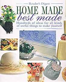 Image for HOME MADE BEST MADE: HUNDREDS OF IDEAS FOR ALL KINDS OF USEFUL THINGS TO MA KE YOURSELF