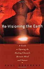 Image for RE-VISIONING THE EARTH: A GUIDE TO OPENING THE HEALING CHANNELS BETWEEN MIN D AND NATURE