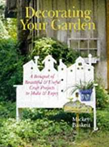 Image for DECORATING YOUR GARDEN: A BOUQUET OF BEAUTIFUL & USEFUL CRAFT PROJECTS TO M AKE & ENJOY