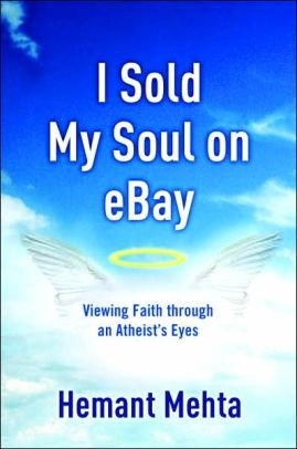 Image for I SOLD MY SOUL ON EBAY: VIEWING FAITH THROUGH AN ATHEIST'S EYES