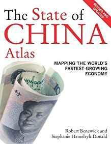 Image for THE STATE OF CHINA ATLAS: MAPPING THE WORLD'S FASTEST-GROWING ECONOMY