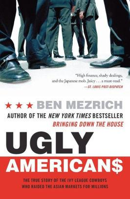 Image for UGLY AMERICANS: THE TRUE STORY OF THE IVY LEAGUE COWBOYS WHO RAIDED THE ASI AN MARKETS FOR MILLIONS