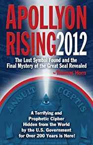Image for APOLLYON RISING 2012: THE LOST SYMBOL FOUND AND THE FINAL MYSTERY OF THE GR EAT SEAL REVEALED