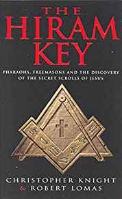Image for THE HIRAM KEY: PHAROAHS, FREEMASONS AND THE DISCOVERY OF THE SECRET SCROLLS OF CHRIST