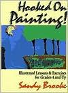Image for HOOKED ON PAINTING!: ILLUSTRATED LESSONS AND EXERCISES FOR GRADES 4 AND UP