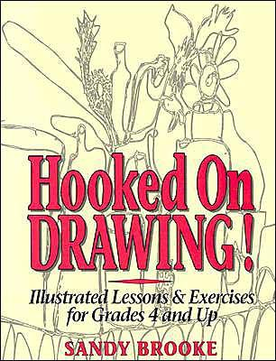 Image for HOOKED ON DRAWING: ILLUSTRATED LESSONS AND EXERCISES FOR GRADES 4 AND UP