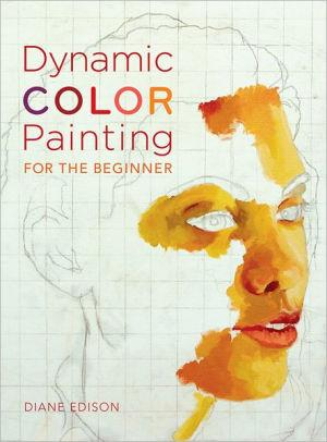 Image for DYNAMIC COLOR PAINTING FOR THE BEGINNER