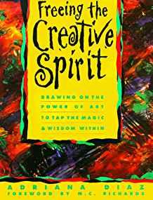Image for FREEING THE CREATIVE SPIRIT: DRAWING ON THE POWER OF ART TO TAP THE MAGIC A ND WISDOM WITHIN
