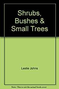 Image for SHRUBS BUSHES AND SMALL TREES