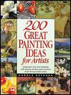 Image for 200 GREAT PAINTING IDEAS FOR ARTISTS