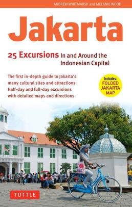 Image for JAKARTA: 25 EXCURSIONS IN AND AROUND INDONESIA'S CAPITAL