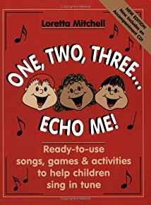 Image for ONE, TWO, THREE...ECHO ME!: READY-TO-USE SONGS, GAMES & ACTIVITIES TO HELP CHILDREN SING IN TUNE