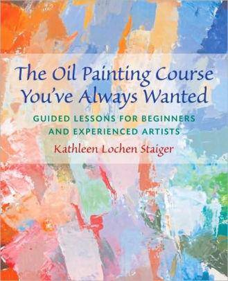 Image for OIL PAINTING COURSE YOU'VE ALWAYS WANTED: GUIDED LESSONS FOR BEGINNERS AND EXPERIENCED ARTISTS