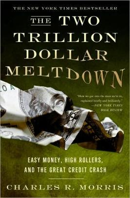 Image for THE TWO TRILLION DOLLAR MELTDOWN: EASY MONEY, HIGH ROLLERS, AND THE GREAT C REDIT CRASH