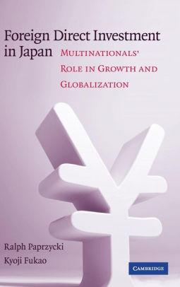Image for FOREIGN DIRECT INVESTMENT IN JAPAN: MULTINATIONALS' ROLE IN GROWTH AND GLOB ALIZATION / EDITION 1(NO DUSTJACKET)