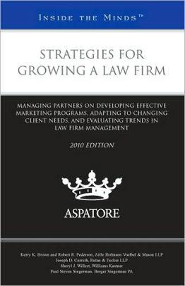 Image for STRATEGIES FOR GROWING A LAW FIRM, 2010 ED.: MANAGING PARTNERS ON DEVELOPIN G EFFECTIVE MARKETING PROGRAMS, ADAPTING TO CHANGING