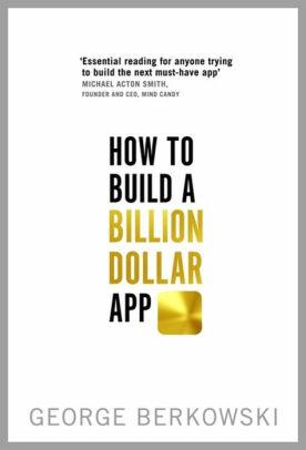 Image for HOW TO BUILD A BILLION DOLLAR APP