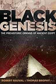 Image for BLACK GENESIS: THE PREHISTORIC ORIGINS OF ANCIENT EGYPT
