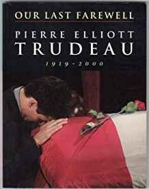 Image for OUR LAST FAREWELL: PIERRE ELLIOTT TRUDEAU, 1919-2000