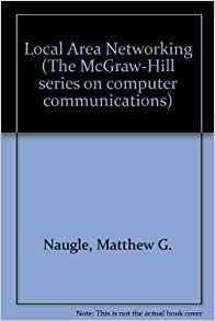 Image for LOCAL AREA NETWORKING (MCGRAW-HILL SERIES ON COMPUTER COMMUNICATIONS)