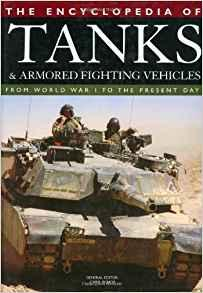 Image for THE ENCYCLOPEDIA OF TANKS AND ARMORED FIGHTING VEHICLES: FROM WORLD WAR I T O THE PRESENT DAY