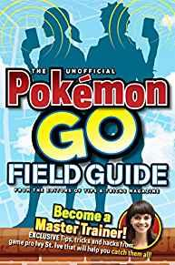 Image for THE UNOFFICIAL POKEMON GO FIELD GUIDE