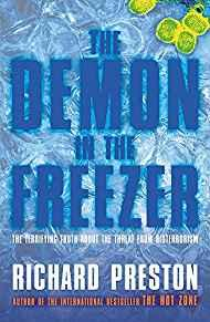 Image for THE DEMON IN THE FREEZER: THE TERRIFYING TRUTH ABOUT THE THREAT FROM BIOTER RORISM