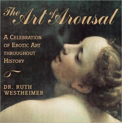 Image for ART OF AROUSAL: A CELEBRATION OF EROTIC ART THROUGHOUT HISTORY