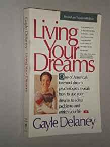 Image for LIVING YOUR DREAMS: USING SLEEP TO SOLVE PROBLEMS AND ENRICH YOU LIFE