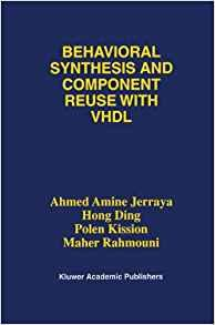 Image for BEHAVIORAL SYNTHESIS AND COMPONENT REUSE WITH VHDL