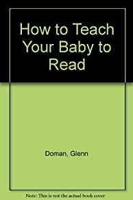 Image for HOW TO TEACH YOUR BABY TO READ: THE GENTLE REVOLUTION