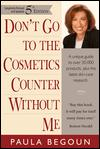 Image for DON'T GO TO THE COSMETICS COUNTER WITHOUT ME: AN EYE OPENING GUIDE TO BRAND NAME COSMETICS