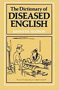 Image for THE DICTIONARY OF DISEASED ENGLISH